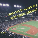 Should Kids be Allowed in a Major League Clubhouse?