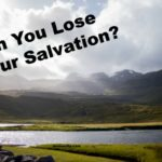Can You Lose Your Salvation?